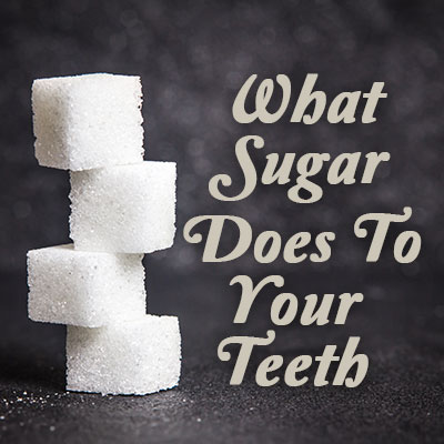 what sugar does to your teeth