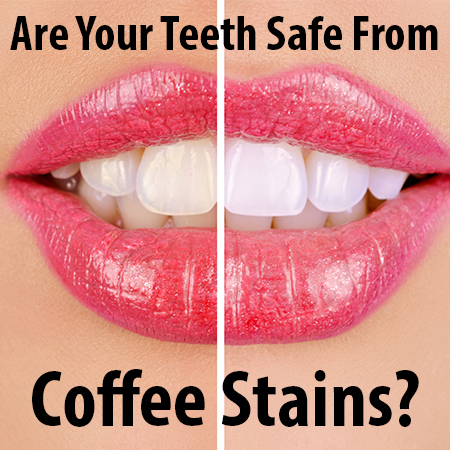 Are your teeth safe from coffee stains?